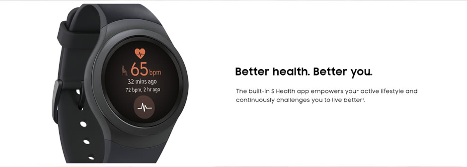 Better health. Better you. The built-in S Health app empowers your active liftstyles and continuously challenges you to live better.