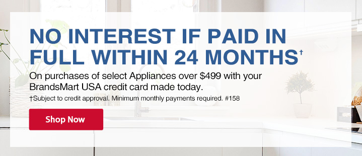 No Interest If Paid In Full With 24 Months On Purchases Of Select Appliances Over $499