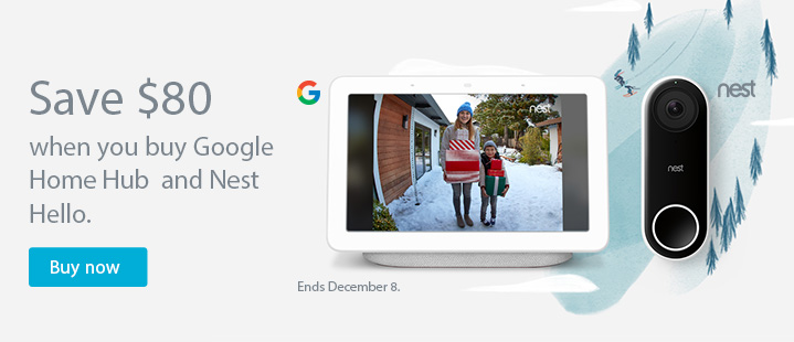 Save $80 when you buy Google Home Hub and Nest Hello