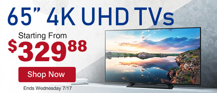 "65"" 4K UHD TVs Starting From $329.88. Shop Now."